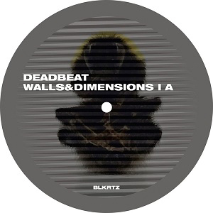 DEADBEAT - Walls And Dimensions 1 : BLKRTZ (GER)
