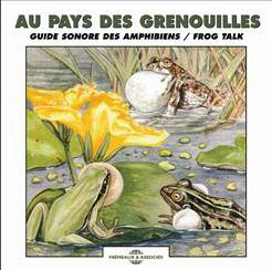 JEAN CLAUDE ROCHE - Au Pays Des Grenouilles(Guide Sonore Des Amphibiens / Frog Talk) : CD
