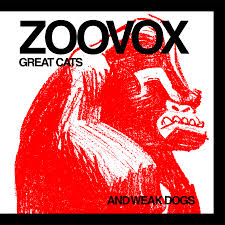 ZOOVOX - GREAT CATS AND WEAK DOGS : LP