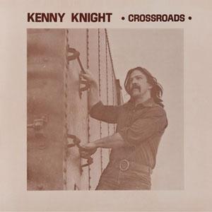 KENNY KNIGHT - Crossroads : LP