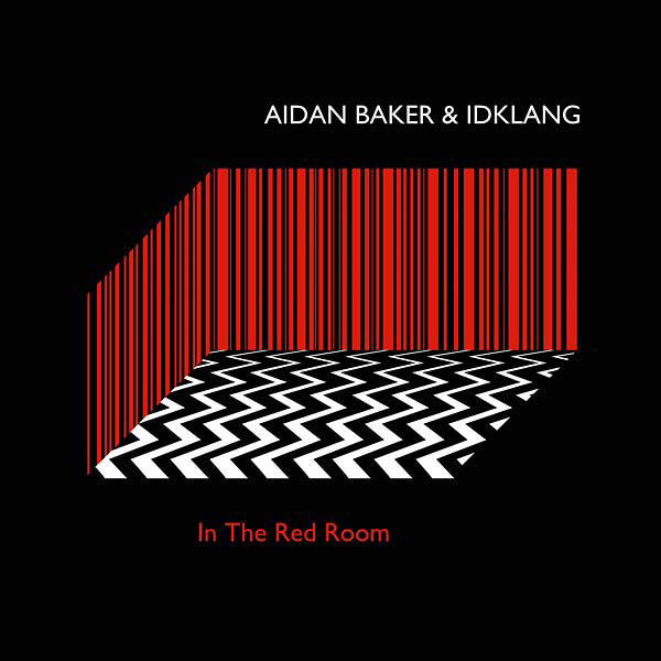AIDAN BAKER & IDKLANG - In The Red Room : KARLRECORDS (GER)