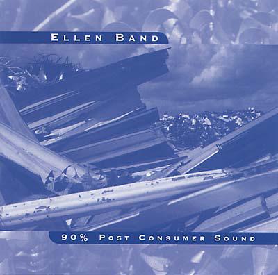 ELLEN BAND - 90% Post Consumer Sound : XI (US)