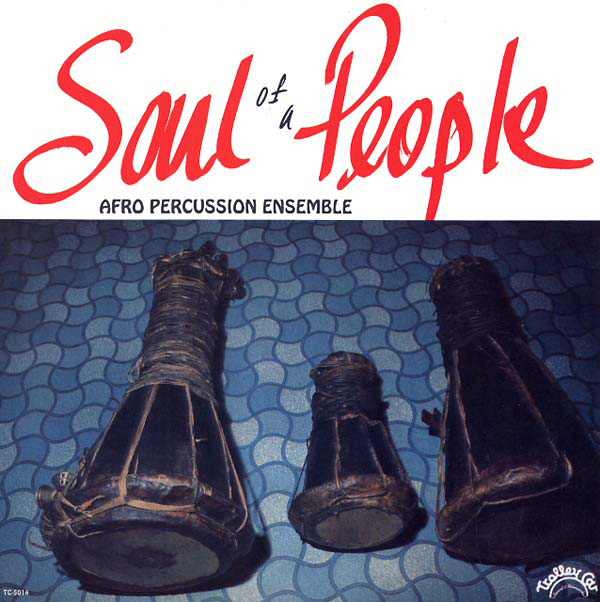 AFRO PERCUSSION ENSEMBLE - Soul of a People : LP