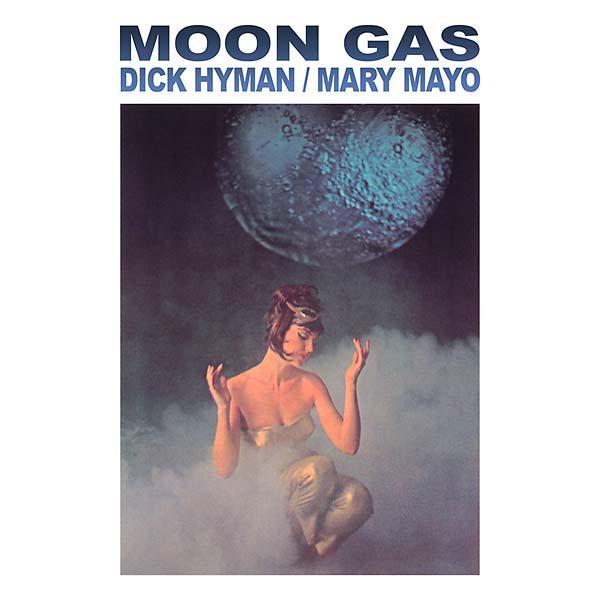 DICK HYMAN / MARY MAYO - Moon Gas : LP