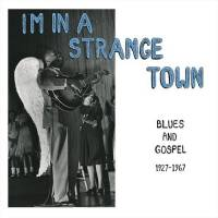 VARIOUS - I'm In A Strange Town - Blues And Gospel 1927-1967 : MISSISSIPPI (US)