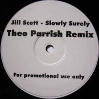 JILL SCOTT - Slowly Surely (Theo Parrish Remix) : 12inch