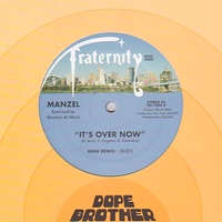 MANZEL - It's Over Now : DOPE BROTHER (US)