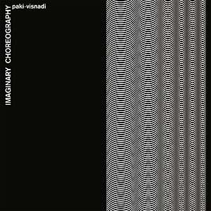 PAKI-VISNADI - Imaginary Choreography : LP