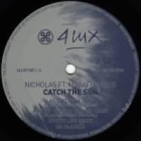 NICHOLAS FT. MADAFI PIERRE - Catch The Sun : 4LUX (HOL)