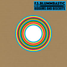 F.S. BLUMMBASTIC FEAT. HEY - Riddims And Biscuits : 7inch