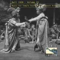VARIOUS - Bali 1928 – Volume 4: Music for Temple Festivals and Death Rituals : WORLD ARBITER (US)