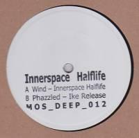 INNERSPACE HALFLIFE - Wind / Phazzled : 10inch
