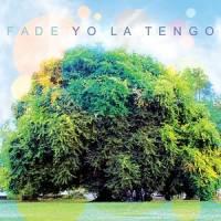 YO LA TENGO - Fade : LP + CD