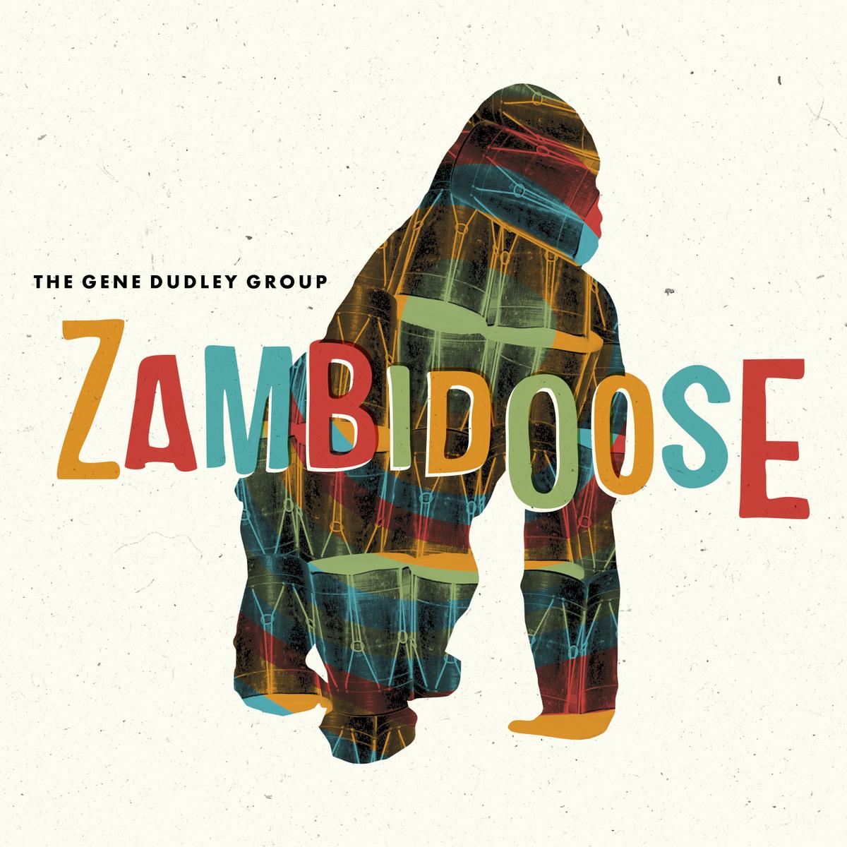 THE GENE DUDLEY GROUP - Zambidoose : WAH WAH 45s (UK)