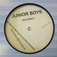 JUNIOR BOYS - What You Won't Do For Love : JIAOLONG (UK)