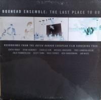 BOXHEAD ENSEMBLE - The Last Place To Go : ATAVISTIC (US)