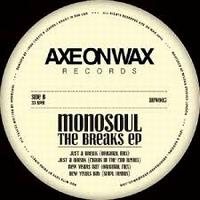 MONOSOUL - The Breaks EP : AXE ON WAX (UK)