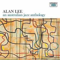 ALAN LEE - An Australian Jazz Anthology : JAZZMAN (UK)