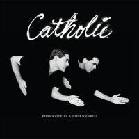 PATRICK COWLEY & JORGE SOCARRAS - Catholic : 2LP
