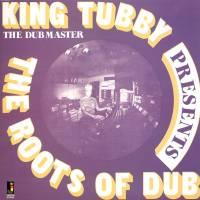 KING TUBBY - The Roots Of Dub : JAMAICAN RECORDINGS (UK)