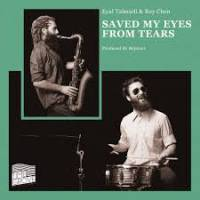 EYAL TALMUDI & ROY CHEN - Saved My Eyes From Tears : LP