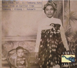 VARIOUS - BALI 1928 - Volume 2:Tembang Kuna, Songs From An Earlier Time, Tembang, Kidung, & Kakawin : CD