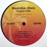 MAXIMILIAN BLANC - Tropical Edits : KAT (UK)