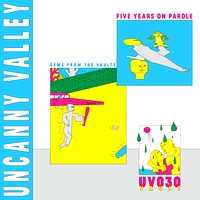 VARIOUS ARTISTS - Five Years On Parole - Gems From The Vaults : UNCANNY VALLEY (HOL)