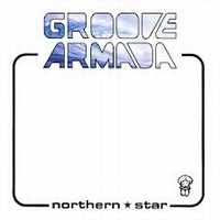 GROOVE ARMADA - Northern Star : TUMMY TOUCH (UK)