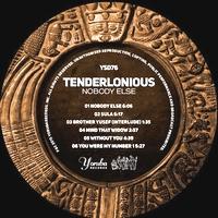 TENDERLONIOUS - Nobody Else : YORUBA (UK)