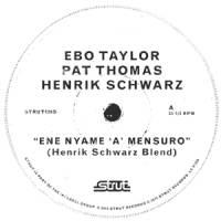 EBO TAYLOR / PAT TAYLOR / HENRIK SCHWARZ - Ene Nyame A Mensuro (Henrik Schwarz Mixes) : 12inch