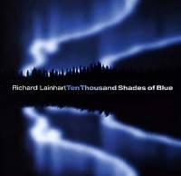 RICHARD LAINHART - Ten Thousand Shades of Blue : XI (US)