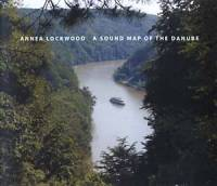 ANNEA LOCKWOOD - A Sound Map of the Danube : LOVELY MUSIC (US)