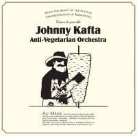 JOHNNY KAFTA ANTI-VEGETARIAN ORCHESTRA - S/T : LP