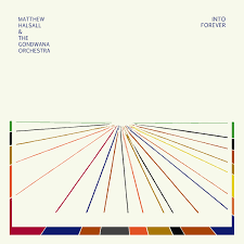 MATTHEW HALSALL & THE GONDWANA ORCHESTRA - Into Forever : LP