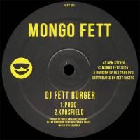 DJ FETT BURGER - Pogo/Kaosfield : 12inch