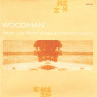 WOODMAN - Pisin Jaz From Mobile Station Radio : CD