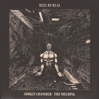 REEL BY REAL - Surkit Chamber - The Melding : A.R.T.LESS (GER)