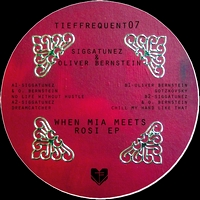 SIGGATUNEZ & OLIVER BERSTEIN - WHEN MIA MEETS ROSI EP : 12inch