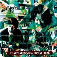 DEAD MARRONICS - Somaterial : CD