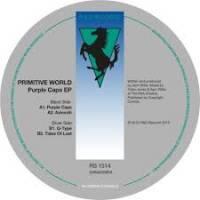 PRIMITIVE WORLD - Purple Caps EP : R&S (UK)