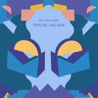 MO KOLOURS - Texture Like Sun : LP
