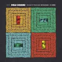 DELE SOSIMI - You No Fit Touch Am Retouched : 12inch