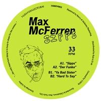 MAX McFERREN - Sipps : 12inch