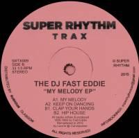 THE DEEJAY FAST EDDIE - My Melody EP : SUPER RHYTHM TRAX (UK)