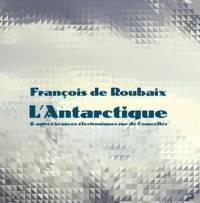 FRANCOIS DE ROUBAIX - L'Antarctique & Autres Seances Electroniques Rue De Courcelles : LP