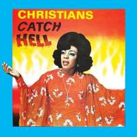 VARIOUS - Christians Catch Hell : Gospel Roots, 1976-79 : 2LP