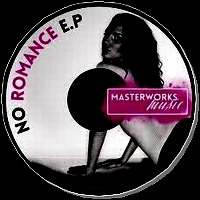 VARIOUS ARTISTS - No Romance EP : MASTERWORKS MUSIC (UK)