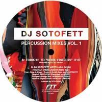 DJ SOTOFETT - Percussion Mixes Vol 1. : FIT SOUND (US)