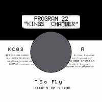 HIDDEN OPERATOR - So Fly / So High (Tapes Remix) : KINGS CHAMBER (SWE)